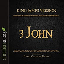 The Holy Bible in Audio - King James Version: 3 John (       UNABRIDGED) by King James Version Narrated by David Cochran Heath