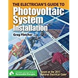 The Guide to Photovoltaic System Installation (Explore Our New Electrical Trades 1st Eds.)