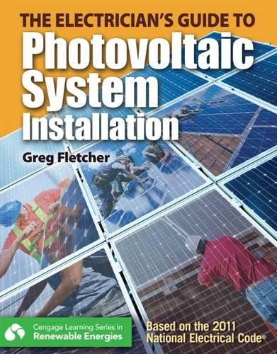 The Guide to Photovoltaic System Installation (Explore Our New Electrical Trades 1st Eds.), by Gregory W Fletcher