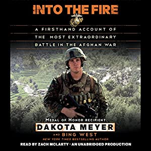 Into the Fire: A Firsthand Account of the Most Extraordinary Battle in the Afghan War Audiobook