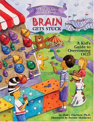 What to Do When Your Brain Gets Stuck: A Kid's Guide to Overcoming OCD (What-to-Do Guides for Kids): Dawn Huebner, Bonnie Matthews: 9781591478058: Amazon.com: Books