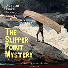 The Slipper Point Mystery Audiobook by Augusta Huiell Seaman Narrated by Victoria Bradley