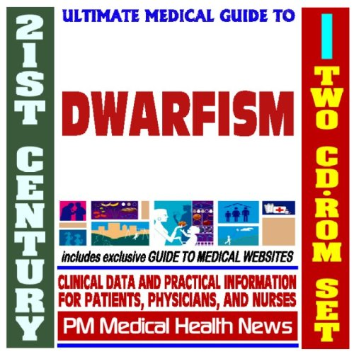 21st Century Ultimate Medical Guide to Dwarfism - Authoritative Clinical Information for Physicians and Patients (Two CD-ROM Set) PDF