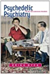 Psychedelic Psychiatry: LSD on the Ca...
