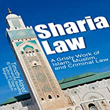 Sharia Law: A Grisly Work of Islam, Muslim, and Criminal Law Audiobook by Timothy Aldred Narrated by Colin Fluxman