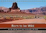 Born to be Wild - Mit der Harley durch den Suedwesten der USA (Tischkalender 2017 DIN A5 quer): Die