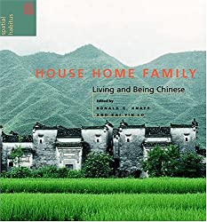 House Home Family: Living and Being Chinese (Spatial Habitus)