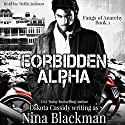 Forbidden Alpha Audiobook by Dakota Cassidy Narrated by Hollie Jackson