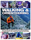 Walking and Orienteering: A Complete Guide to Hiking for Fun and Competition: Map-reading, Compass Skills and Outdoor Safety (1844761525) by Blake, Peter