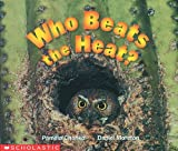 Who Beats The Heat? (Science Emergent Reader) (Science Emergent Readers) (0590638734) by Moreton, Daniel