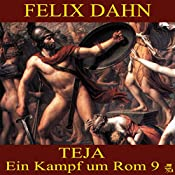 Teja (Ein Kampf um Rom 9) | Felix Dahn