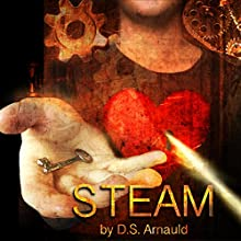 Steam (       UNABRIDGED) by D.S. Arnauld Narrated by Billie Fulford-Brown
