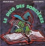 echange, troc Elisabeth Brami, Francis Delivré - Le dico des sorcières