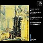 Frank Martin: Messe; Olivier Messiaen...