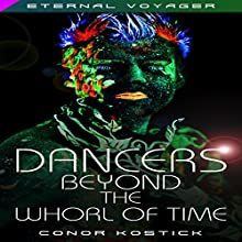 Dancers Beyond the Whorl of Time: Eternal Voyager Audiobook by Conor Kostick Narrated by Colin Jones