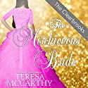 The Mischievous Bride: The Clearbrooks, Book 4 (       UNABRIDGED) by Teresa McCarthy Narrated by Pearl Hewitt