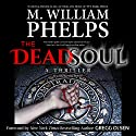 The Dead Soul (       UNABRIDGED) by M. William Phelps Narrated by Kevin Pierce