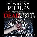 The Dead Soul   M. William Phelps