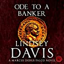 Ode to a Banker: Falco, Book 12 (       UNABRIDGED) by Lindsey Davis Narrated by Gordon Griffin