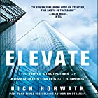 Elevate: The Three Disciplines of Advanced Strategic Thinking Hörbuch von Rich Horwath Gesprochen von: Steven Menasche