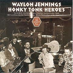 Honky Tonk Heroes: Waylon Jennings: Music