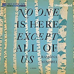 No One Is Here Except All of Us Audiobook