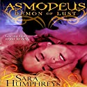 Asmodeus: Demon of Lust: The Princes of Hell, Book 1 Audiobook by Sara Humphreys Narrated by Tatiana Sokolov