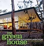 The Green House: New Directions in Sustainable Architecture - 1568984812