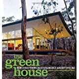 The Green House: New Directions in Sustainable Architecture ~ Alanna Stang