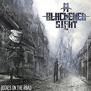 A Blackened Sight - Bodies on the Road (2015)