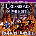 Crossroads of Twilight: Book Ten of The Wheel of Time Audiobook by Robert Jordan Narrated by Kate Reading, Michael Kramer