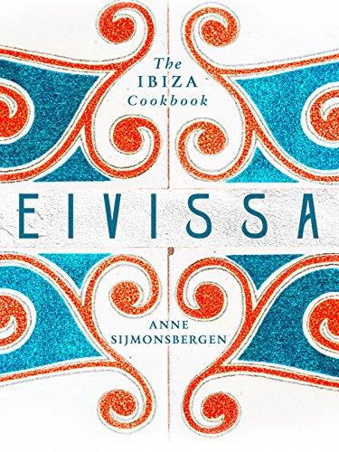 Eivissa: The Ibiza Cookbook by Anne Sijmonsbergen