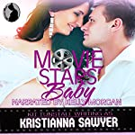 Movie Stars' Baby | Kristianna Sawyer,Kit Tunstall