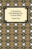 Emile Zola L'Assommoir (the Drinking Den, or DRAM Shop)