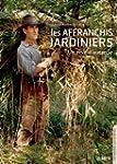 Affranchis jardiniers (Les)