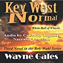 Key West Normal: The Whole Ball of Whacks: Bric Wahl Series, Book 3 Audiobook by Wayne Gales Narrated by Lee Alan