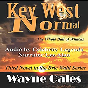 Key West Normal: The Whole Ball of Whacks Audiobook