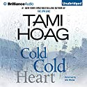 Cold Cold Heart Audiobook by Tami Hoag Narrated by Julia Whelan