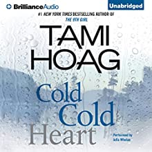 Cold Cold Heart (       UNABRIDGED) by Tami Hoag Narrated by Julia Whelan
