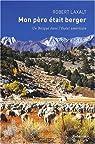 Mon p�re �tait berger : Un Basque dans l'Ouest am�ricain par Laxalt