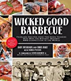 img - for Wicked Good Barbecue: Fearless Recipes from Two Damn Yankees Who Have Won the Biggest, Baddest BBQ Competition in the World book / textbook / text book