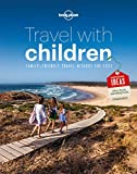Travel with Children: The Essential Guide for Travelling Families (Lonely Planet Travel With Children)