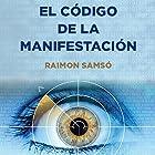 El Código de la Manifestación [The Manifestation Code]: 12 Poderes [12 Powers] Audiobook by Raimon Samso Narrated by Alfonso Sales