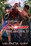A Thin Line Between Love and Loyalty