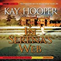 In Serena's Web (       UNABRIDGED) by Kay Hooper Narrated by Emily Woo Zeller