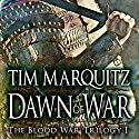 Dawn of War: Blood War Trilogy, Book 1 (       UNABRIDGED) by Tim Marquitz Narrated by John Pruden