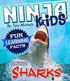Fun Learning Facts About Sharks: Illustrated Fun Learning For Kids (Ninja Kids Book 1)