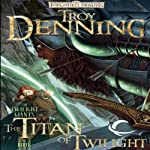 The Titans of Twilight: Forgotten Realms: The Twilight Giants, Book 3 (       UNABRIDGED) by Troy Denning Narrated by Bruce Miles