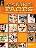 Making Faces: Drawing Expressions For Comics And Cartoons