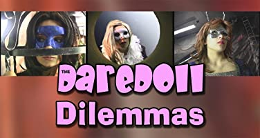 The DareDoll Dilemmas, Episode 29